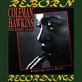 The Bebop Years, Drifting On A Reed (HD Remastered) von Coleman Hawkins