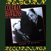 The Bebop Years, Cattin' At Keynote (HD Remastered) von Coleman Hawkins
