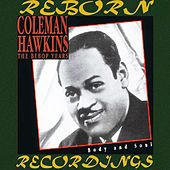 The Bebop Years, Body And Soul (HD Remastered) de Coleman Hawkins