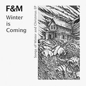 Winter Is Coming: Songs of Winter and Christmas von F&M