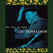 The Time Is Right (RVG, HD Remastered) by Lou Donaldson