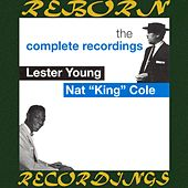 Lester Young And Nat King Cole, The Complete Recordings (HD Remastered) by Lester Young