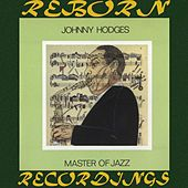 Master Of Jazz (HD Remastered) by Johnny Hodges