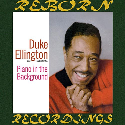 Piano In The Background (Expanded, HD Remastered) by Duke Ellington
