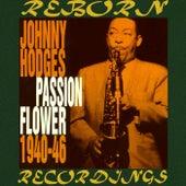 Passion Flower 1940-1946 (HD Remastered) von Johnny Hodges