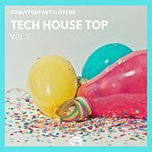 Tech House Top Vol.1 (#Onlyforpartylovers) de Various Artists