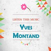 Listen This Music by Yves Montand