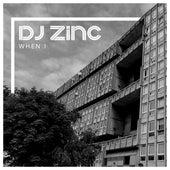 When I von DJ Zinc