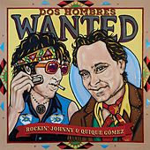 Dos Hombres Wanted by Rockin Johnny