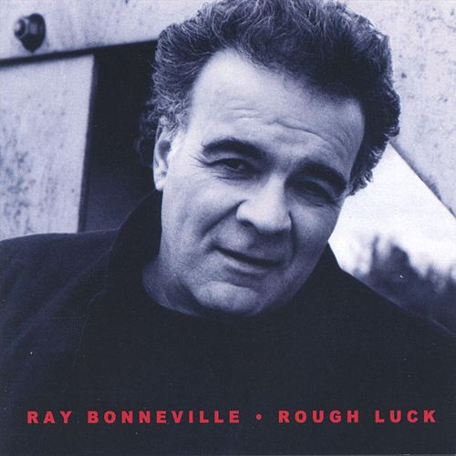 Rough Luck by Ray Bonneville