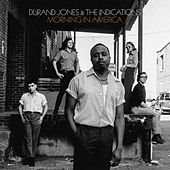 Morning in America by Durand Jones & The Indications