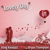 Lovely Day (Live) [feat. Bryan Thompson] by King Kendall
