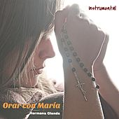 Orar Con Maria (Instrumental) de Hermana Glenda