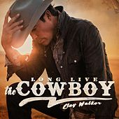 Long Live the Cowboy de Clay Walker