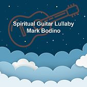 Spiritual Guitar Lullaby de Mark Bodino