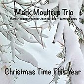 Christmas Time This Year de Mark Moultrup