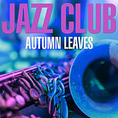 Jazz Club - Autumn Leaves von Various Artists