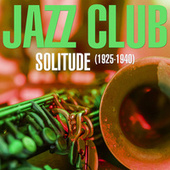 Jazz Club - Solitude (1925 - 1940) von Various Artists