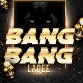 Bang Bang by Ladee
