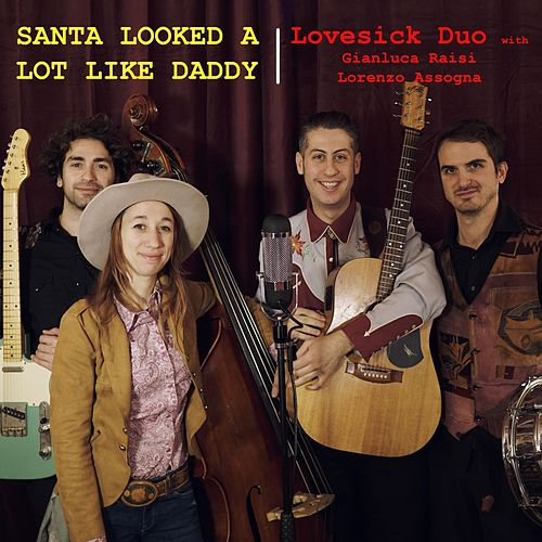 Santa Looked a Lot Like Daddy (feat. Gianluca Raisi & Lorenzo Assogna) by Lovesick Duo