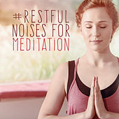 #Restful Noises for Meditation de Zen Meditation and Natural White Noise and New Age Deep Massage