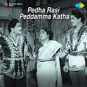 Pedha Rasi Peddamma Katha (Original Motion Picture Soundtrack) de Various Artists