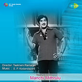 Manchi Mithrulu (Original Motion Picture Soundtrack) de Various Artists