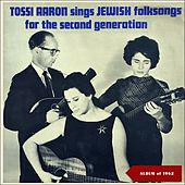 Tossi Aaron Sings Jewish Folksongs for the Second Generarion (Album of 1962) de Bill Keith
