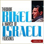 A Harvest Of Israeli Folksongs (Album of 1961) de Theodore Bikel