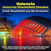 Valencia :Immortal Chacksfield Classics de Frank Chacksfield And His Orchestra