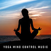 Yoga Mind Control Music – New Age Music Therapy de Deep Focus