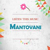 Listen This Music von Mantovani