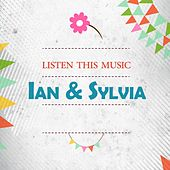 Listen This Music by Ian and Sylvia