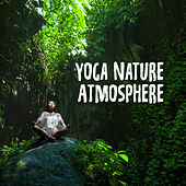 Yoga Nature Atmosphere: New Age Soft Energy Music von Soothing Sounds