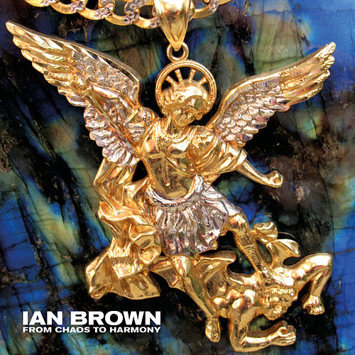 From Chaos To Harmony de Ian Brown