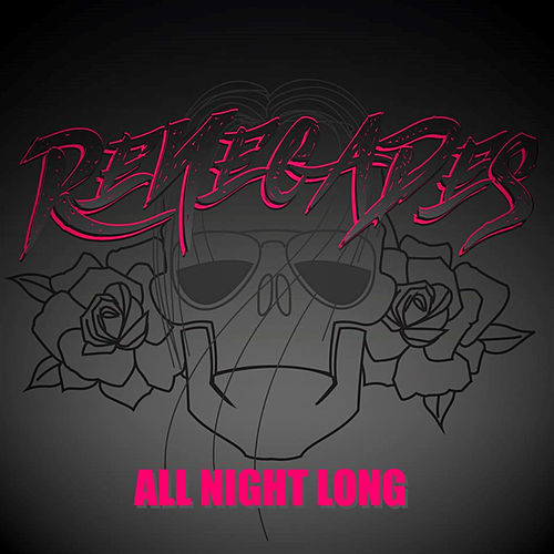All Night Long by The Renegades