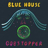 Gobstopper by Blue House