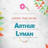 Listen This Music von Arthur Lyman