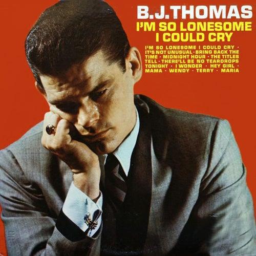I'm So Lonesome I Could Cry de B.J. Thomas