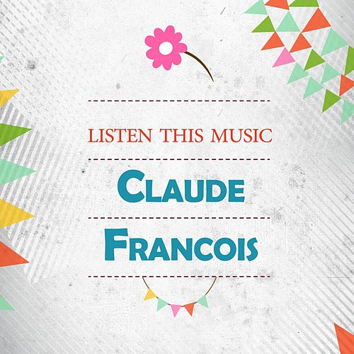 Listen This Music de Claude François