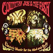 Electric Music For The Mind And Body von Country Joe McDonald