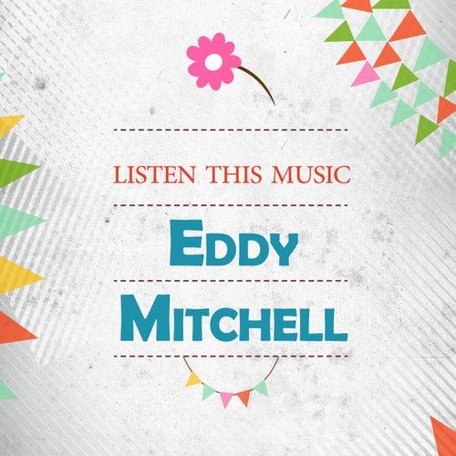 Listen This Music de Eddy Mitchell