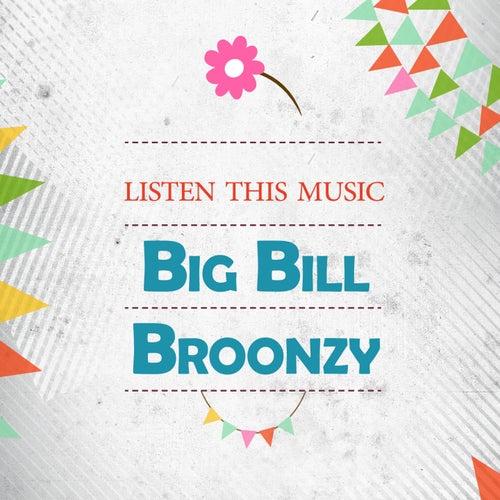 Listen This Music de Big Bill Broonzy