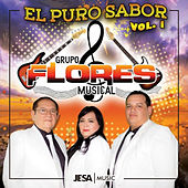 El Puro Sabor, Vol. 1 de Grupo Flores Musical
