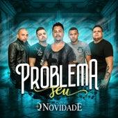 Problema Seu by Grupo +Q Novidade
