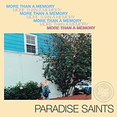 More Than a Memory by Paradise Saints