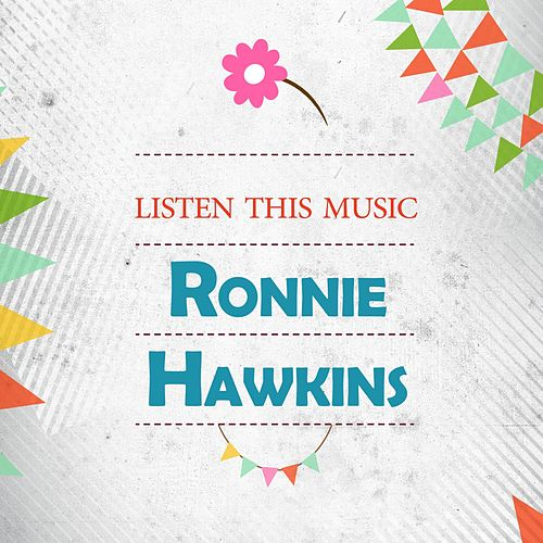 Listen This Music de Ronnie Hawkins