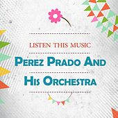 Listen This Music by Perez Prado