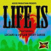 Life is (feat. Terry Ganzie) by Luciano