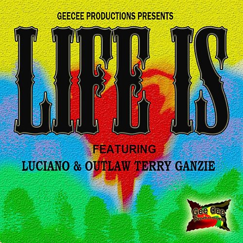 Life is (feat. Terry Ganzie) von Luciano